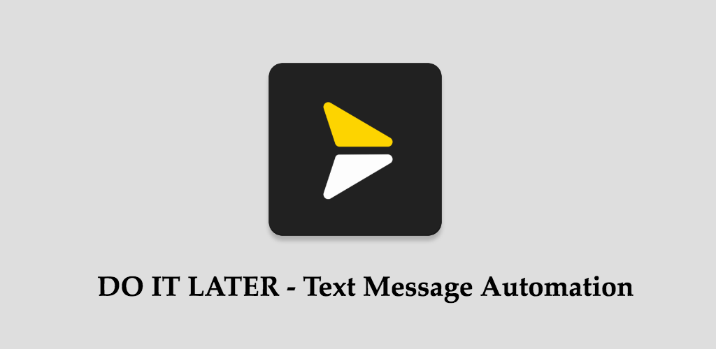 Do It Later – Text Message Automation v2 8 3 (Premium) APK