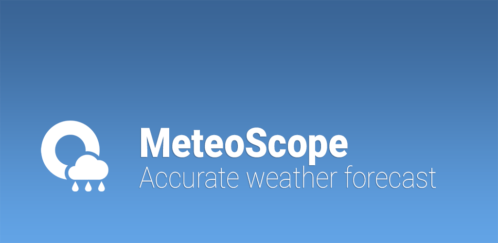 MeteoScope – Accurate forecast v2.1.0 (Premium) APK | ApkMagic on