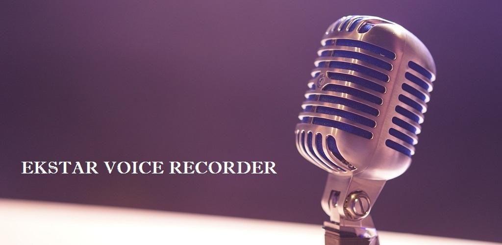 Ekstar Voice Recorder v3 0 (Paid) APK | ApkMagic