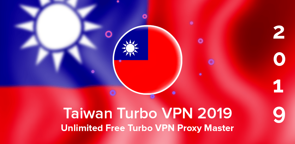 Taiwan VPN 2019 – Unlimited Free VPN Proxy Master v2 0 (Ad Free) APK