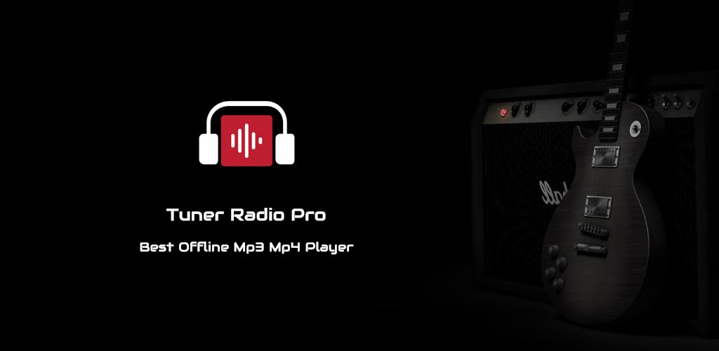 Tuner Radio Pro – Free MP3 Video Podcasts Streamer v2 3 7 (Ad Free