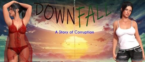 Downfall: A Story Of Corruption [v0.05] (18+)