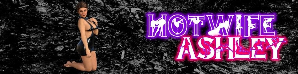 Hotwife Ashley [Ch.2 v1.1] (18+)